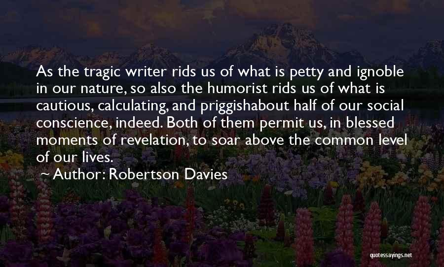 Blessed Indeed Quotes By Robertson Davies
