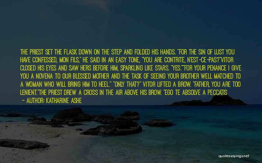 Blessed To Have A Brother Like You Quotes By Katharine Ashe