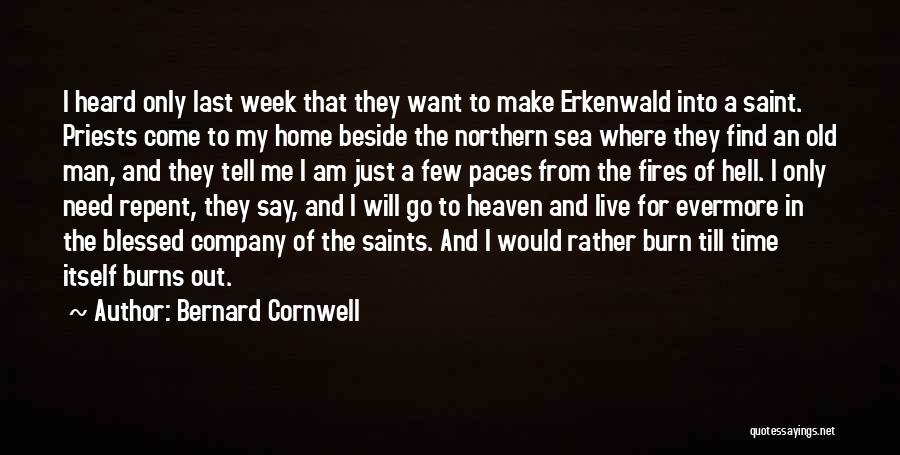 Blessed Week Quotes By Bernard Cornwell