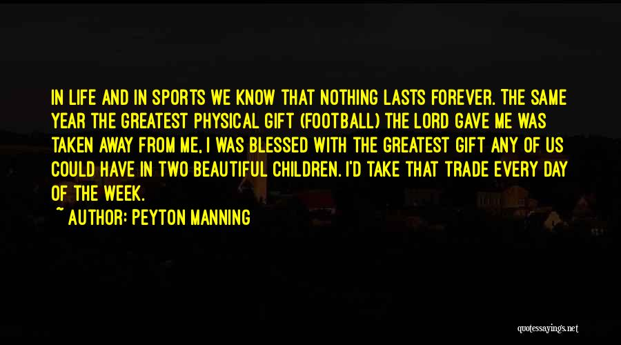 Blessed Week Quotes By Peyton Manning