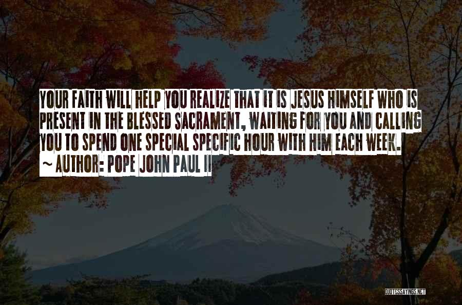 Blessed Week Quotes By Pope John Paul II