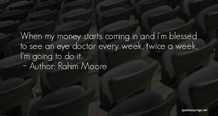 Blessed Week Quotes By Rahim Moore
