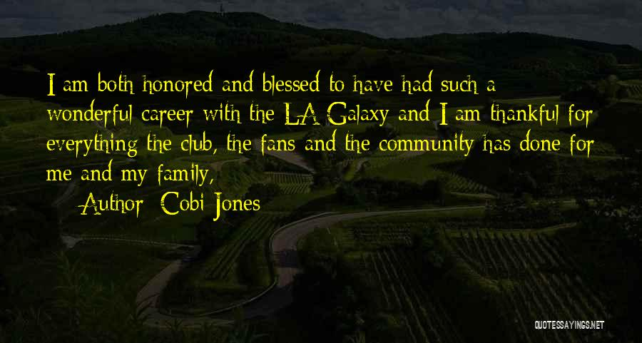 Blessed Wonderful Family Quotes By Cobi Jones