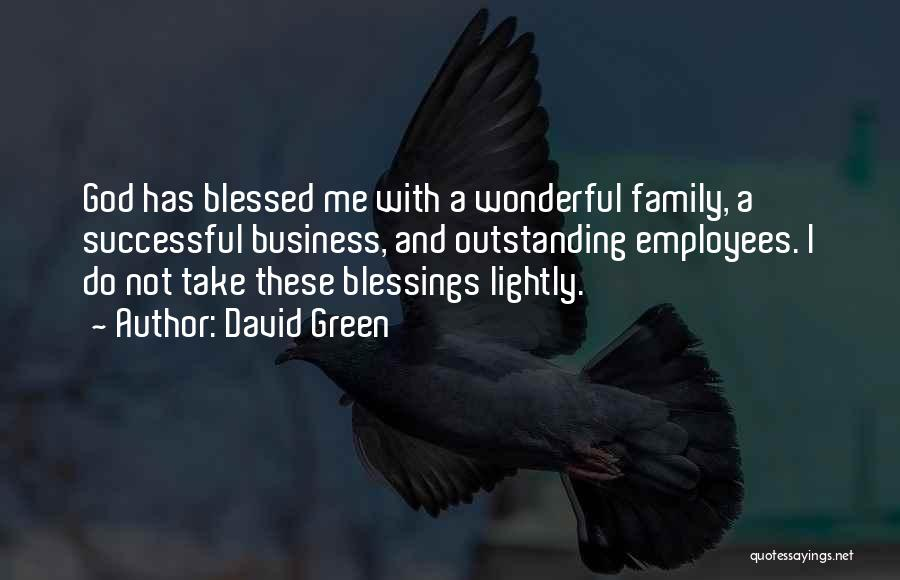 Blessed Wonderful Family Quotes By David Green