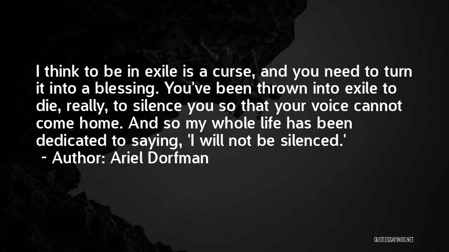 Blessing In My Life Quotes By Ariel Dorfman