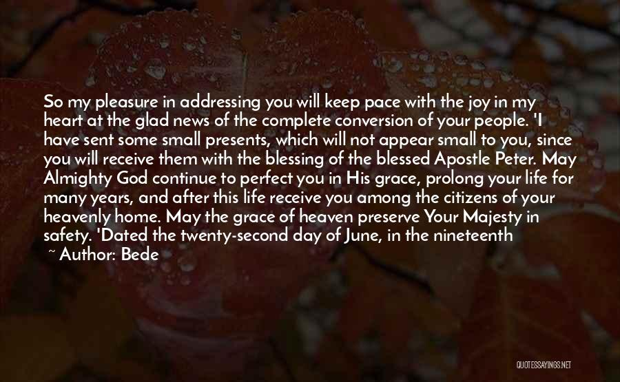 Blessing In My Life Quotes By Bede