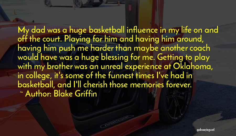 Blessing In My Life Quotes By Blake Griffin