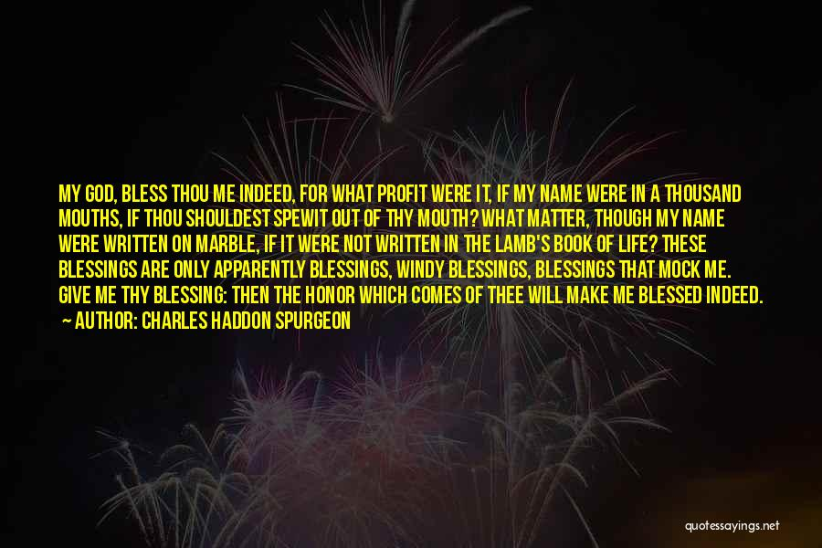 Blessing In My Life Quotes By Charles Haddon Spurgeon
