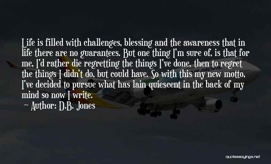 Blessing In My Life Quotes By D.B. Jones
