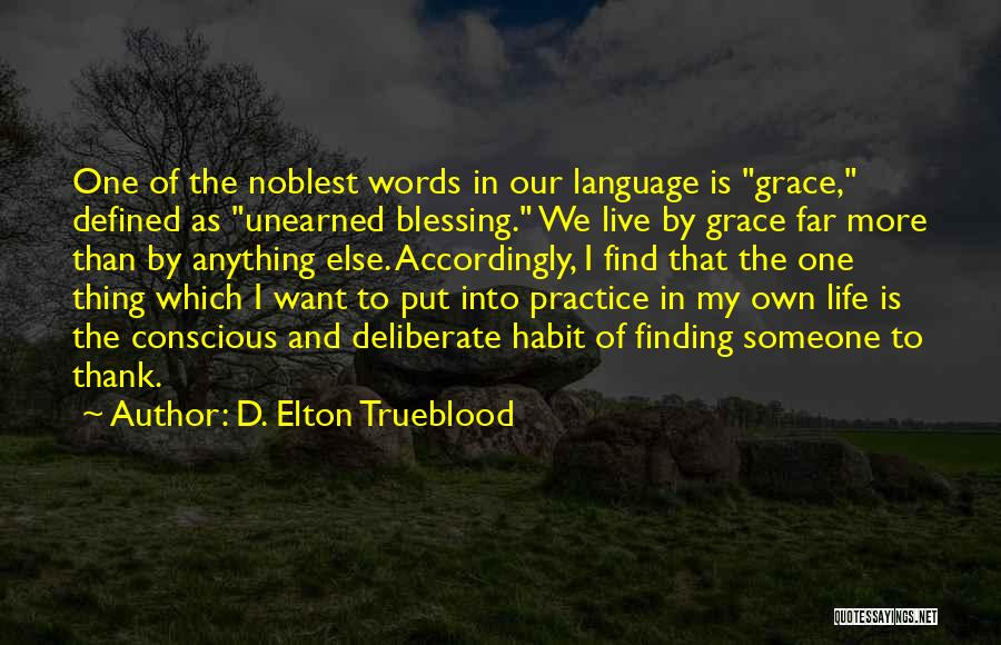 Blessing In My Life Quotes By D. Elton Trueblood