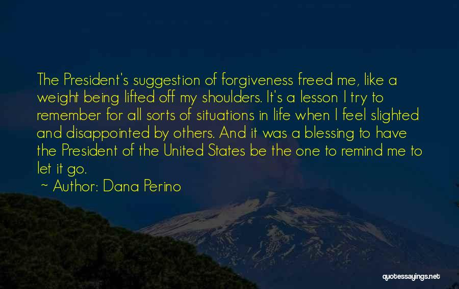 Blessing In My Life Quotes By Dana Perino