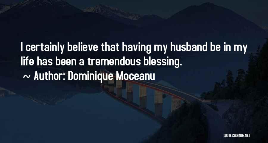 Blessing In My Life Quotes By Dominique Moceanu