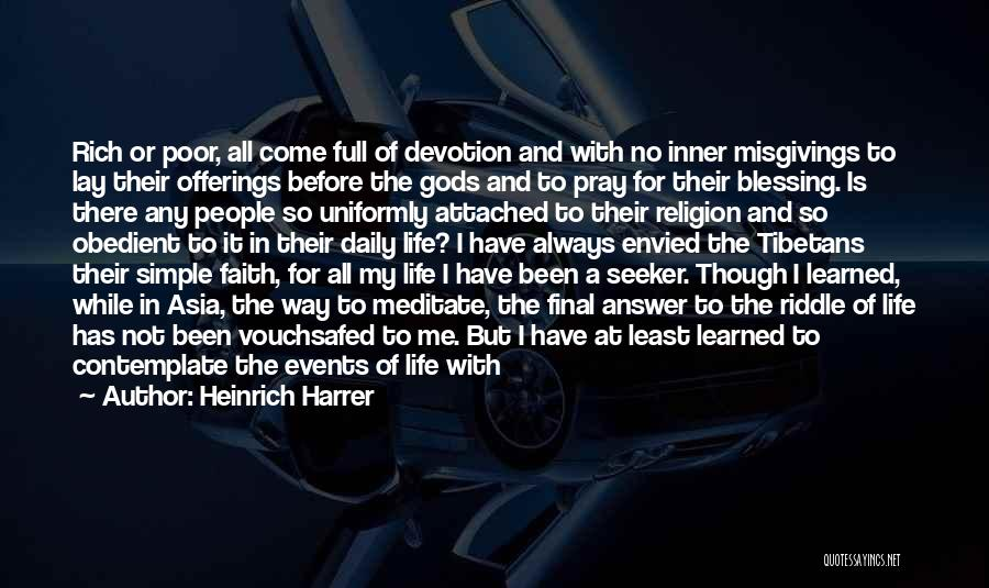 Blessing In My Life Quotes By Heinrich Harrer