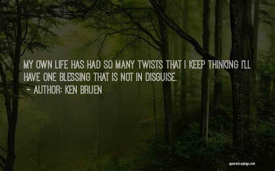 Blessing In My Life Quotes By Ken Bruen