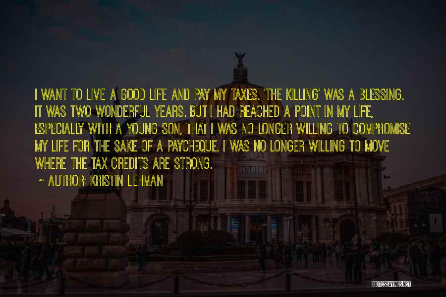 Blessing In My Life Quotes By Kristin Lehman