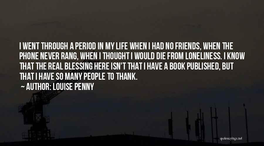 Blessing In My Life Quotes By Louise Penny