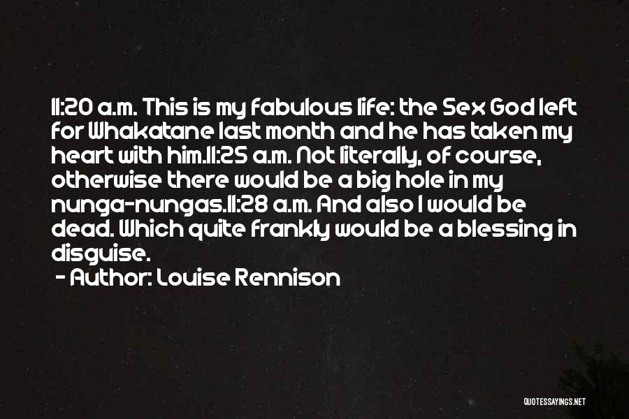 Blessing In My Life Quotes By Louise Rennison