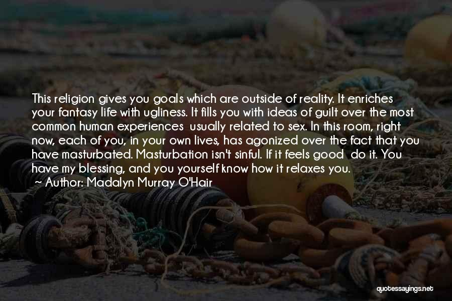 Blessing In My Life Quotes By Madalyn Murray O'Hair