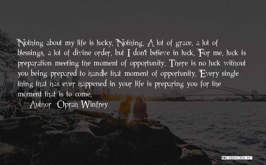 Blessing In My Life Quotes By Oprah Winfrey