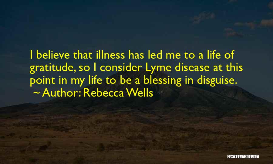 Blessing In My Life Quotes By Rebecca Wells