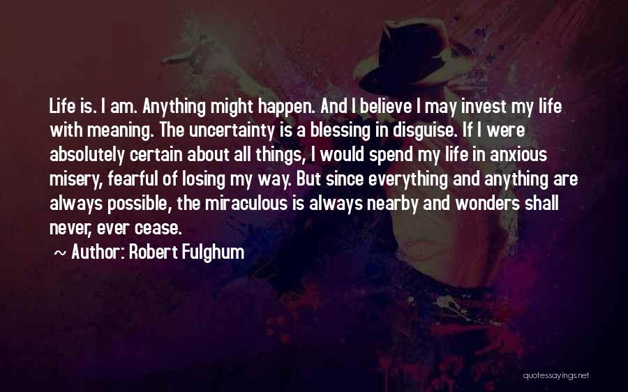 Blessing In My Life Quotes By Robert Fulghum