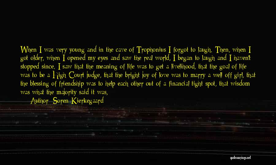Blessing In My Life Quotes By Soren Kierkegaard