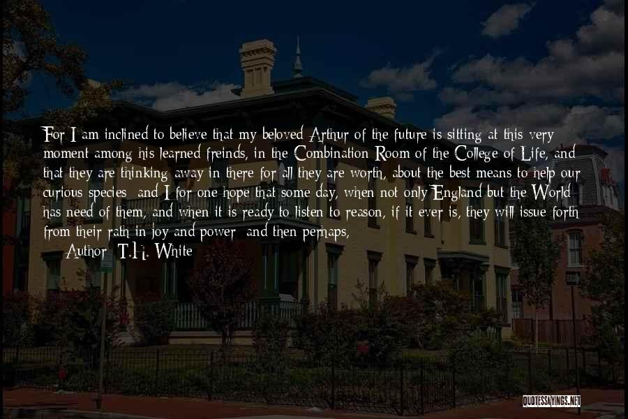Blessing In My Life Quotes By T.H. White
