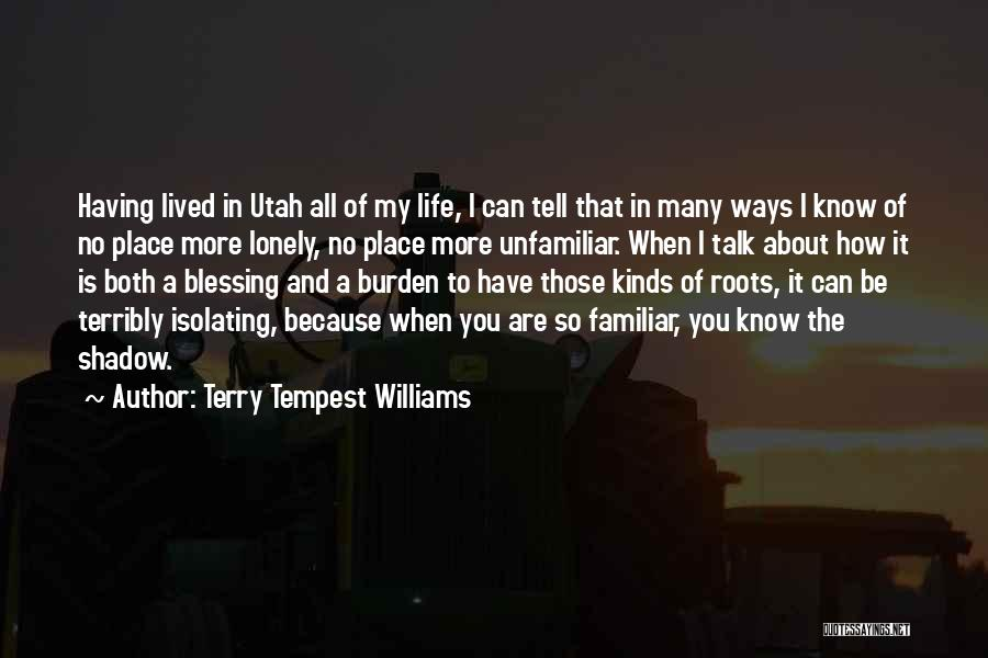 Blessing In My Life Quotes By Terry Tempest Williams