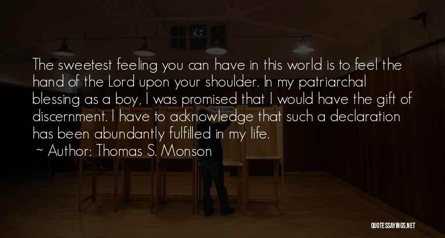 Blessing In My Life Quotes By Thomas S. Monson