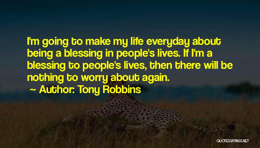 Blessing In My Life Quotes By Tony Robbins
