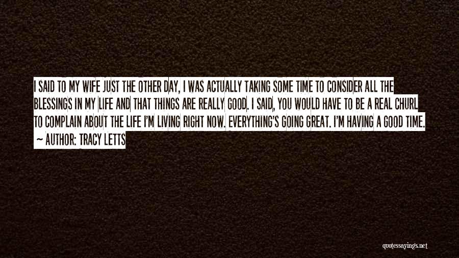 Blessing In My Life Quotes By Tracy Letts