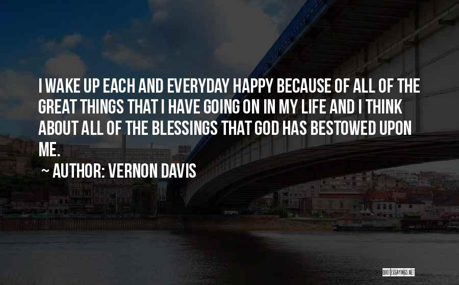 Blessing In My Life Quotes By Vernon Davis