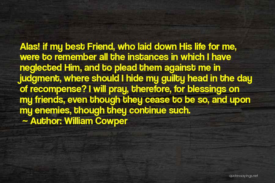 Blessing In My Life Quotes By William Cowper