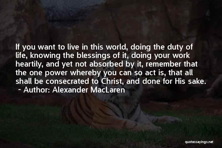 Blessings In Your Life Quotes By Alexander MacLaren
