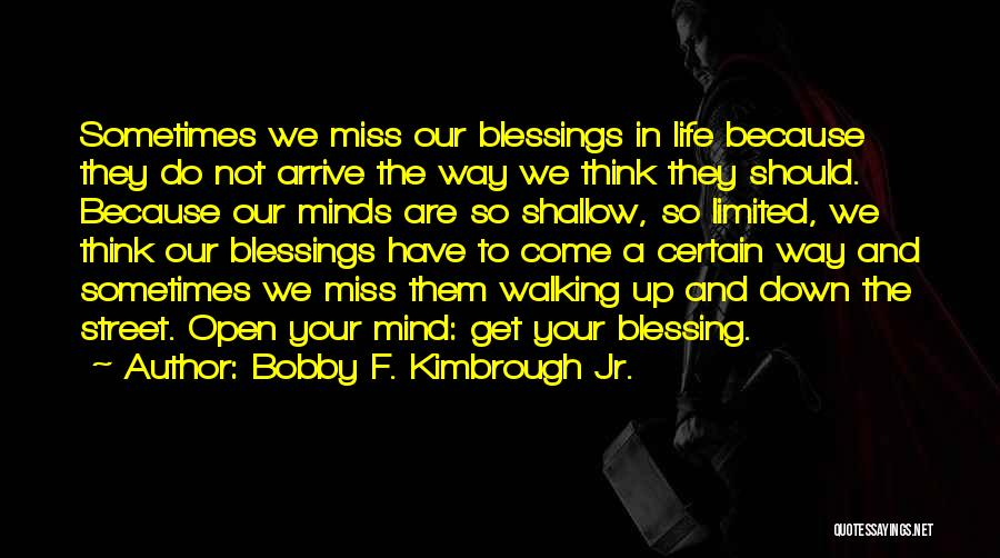 Blessings In Your Life Quotes By Bobby F. Kimbrough Jr.
