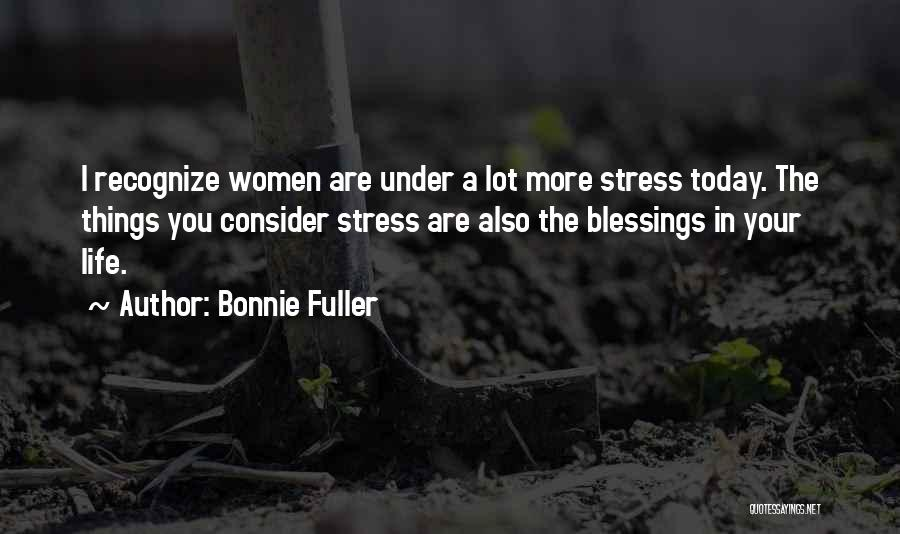 Blessings In Your Life Quotes By Bonnie Fuller