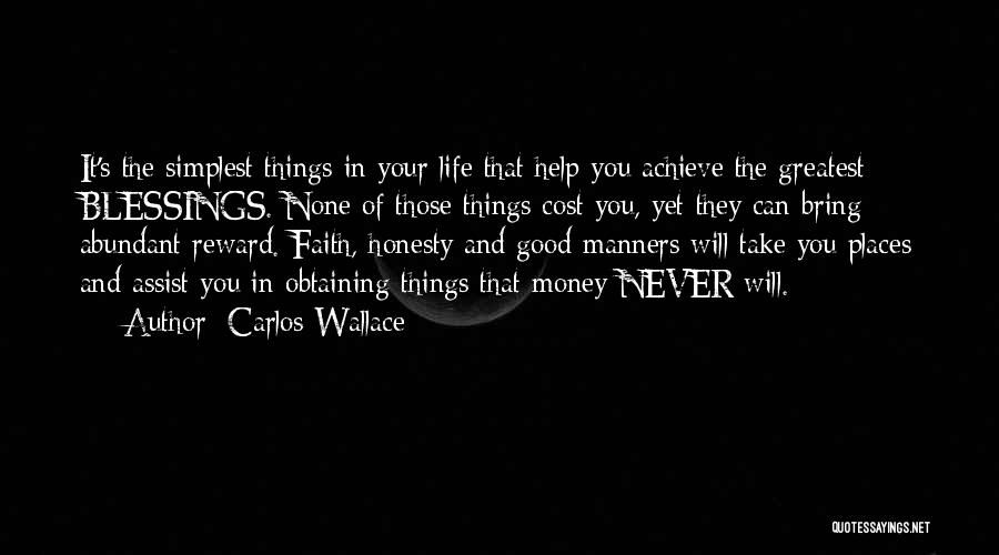 Blessings In Your Life Quotes By Carlos Wallace