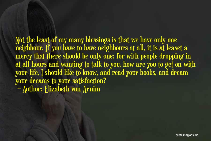 Blessings In Your Life Quotes By Elizabeth Von Arnim