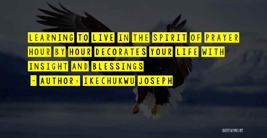 Blessings In Your Life Quotes By Ikechukwu Joseph