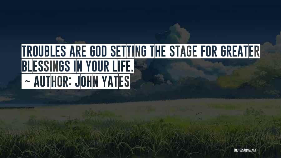 Blessings In Your Life Quotes By John Yates
