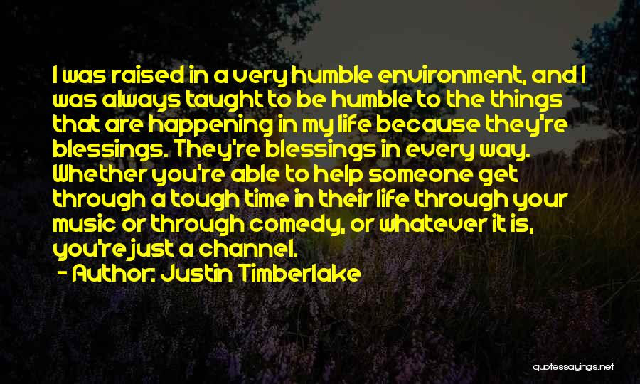 Blessings In Your Life Quotes By Justin Timberlake
