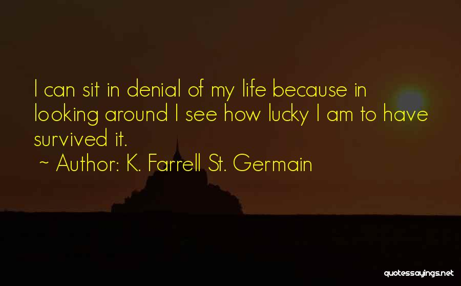 Blessings In Your Life Quotes By K. Farrell St. Germain