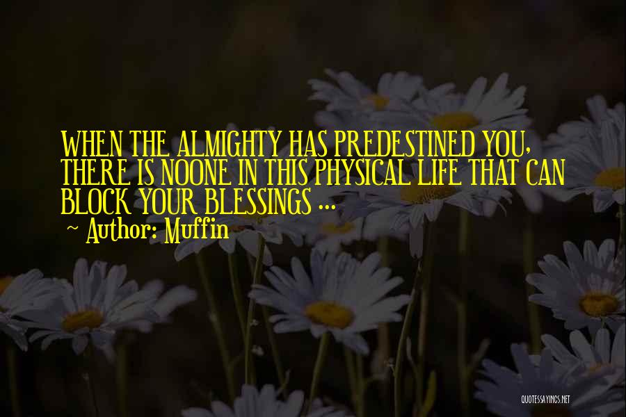 Blessings In Your Life Quotes By Muffin