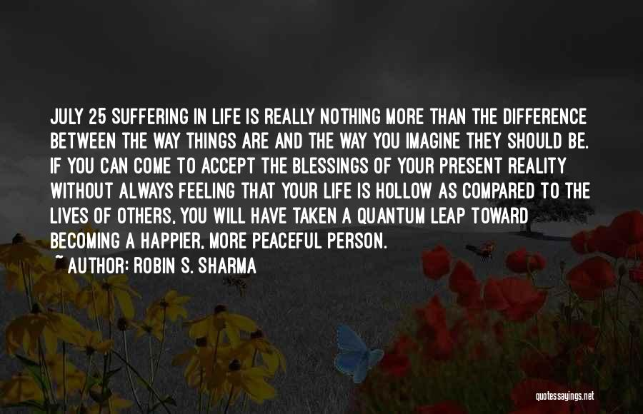Blessings In Your Life Quotes By Robin S. Sharma