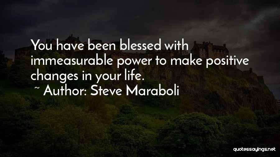 Blessings In Your Life Quotes By Steve Maraboli