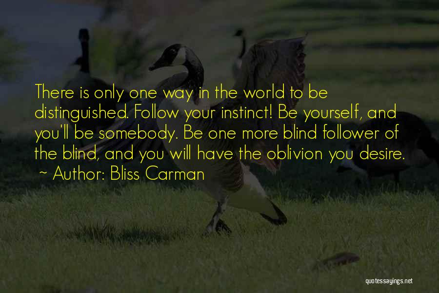 Blind Follower Quotes By Bliss Carman