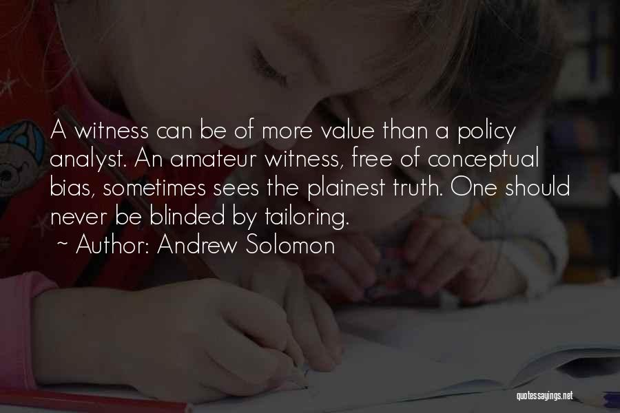 Blinded To The Truth Quotes By Andrew Solomon
