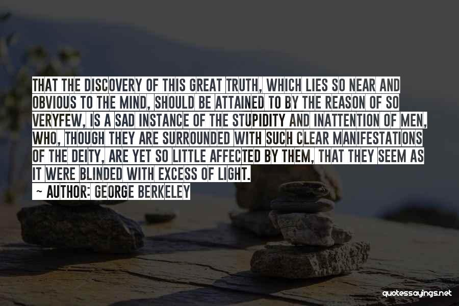 Blinded To The Truth Quotes By George Berkeley