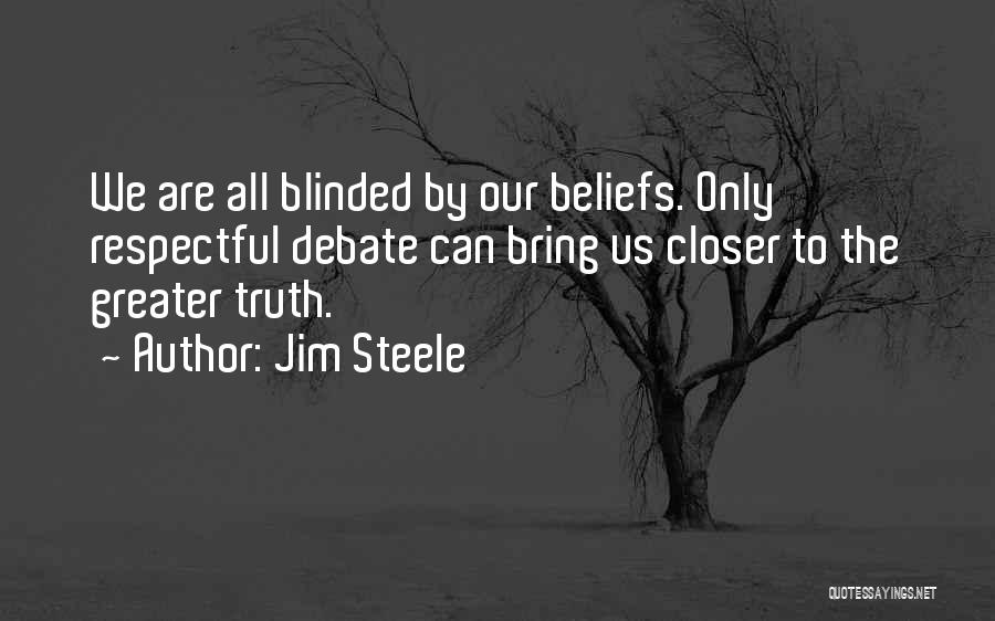 Blinded To The Truth Quotes By Jim Steele