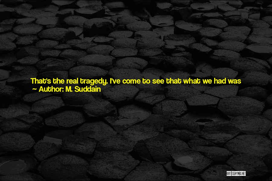 Blinded To The Truth Quotes By M. Suddain